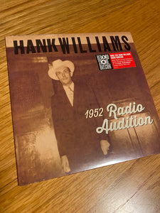 "HANK WILLIAMS : 1952 RADIO SHOW AUDITIONS - 7"" RED VINYL LTD - BLACK FRIDAY"