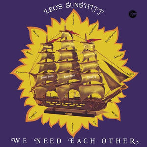 "LEO'S  SUNSHIPP  - WE NEED EACH OTHER 1 X 12"" YELLOW VINYL LRSD EXCLUSIVE"