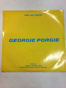 "GEORGIE PORGIE 12"" ; TAKE ME HIGHER"
