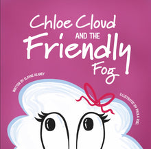 Load image into Gallery viewer, Chloe Cloud and the Friendly Fog - OUT NOW!
