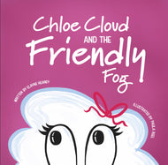 Chloe Cloud and the Friendly Fog - OUT NOW!