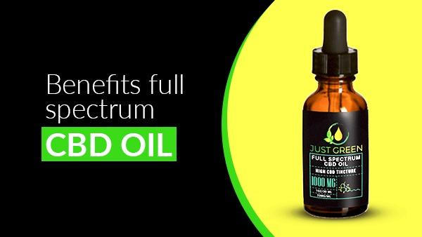 5 Benefits Full Spectrum CBD Oil