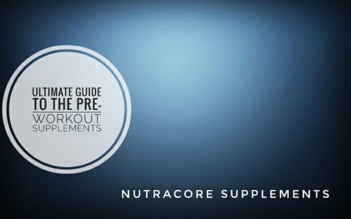An Ultimate Guide to the Pre-Workout Supplements