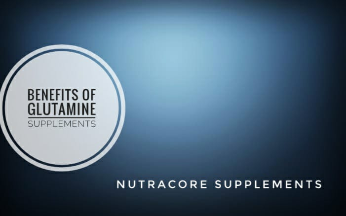 Benefits Of Glutamine Supplement