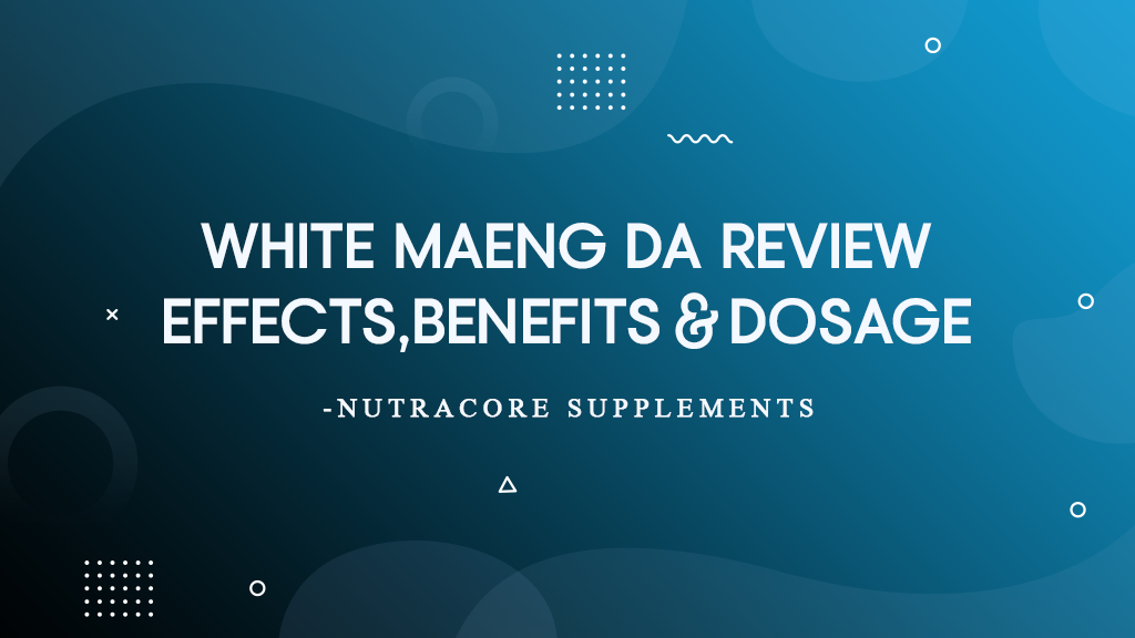 White maeng DA Review-effects, benefits & dosage