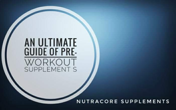 An Ultimate Guide of Pre-Workout Supplements