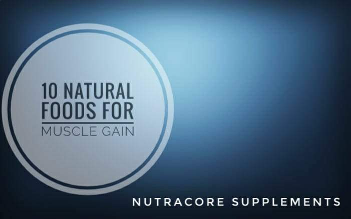 Have Stupendous Muscle Gain with these 10 Natural Foods!