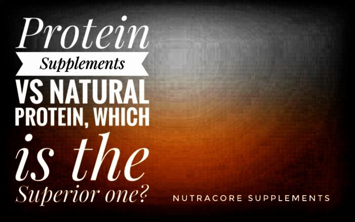 Protein Supplements v/s Natural Protein, Which is the Superior One?