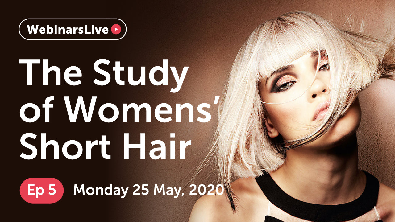 Watch our FREE webinar for graudates and assistants | Episode 5 - The Study of Womens' Short Hair