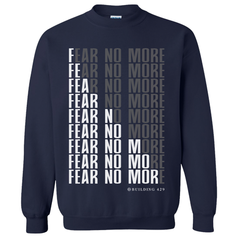 Fear No More Sweatshirt