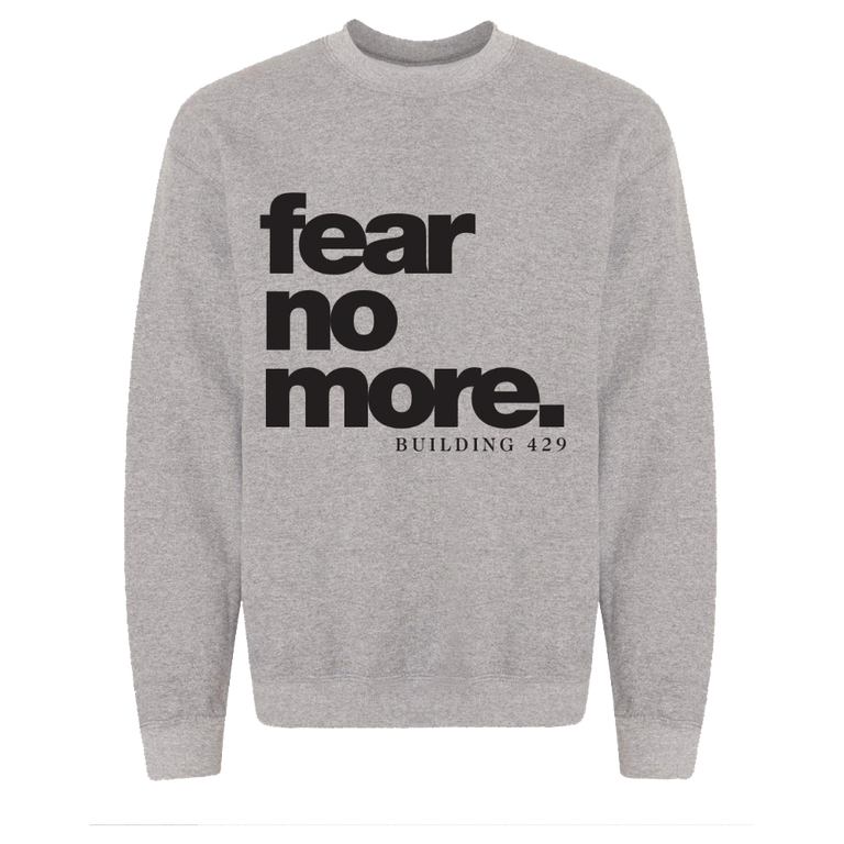 Fear No More Grey Sweatshirt
