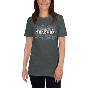 Trust Me I'm a Teacher Witty Unisex T-Shirt
