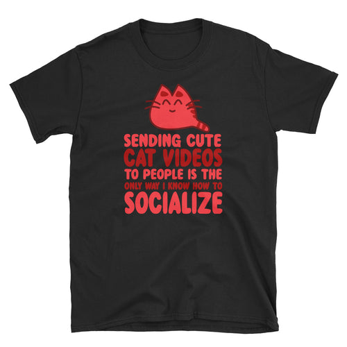 Cute Cat Video is The Only Way I Socialize Funny T-Shirt