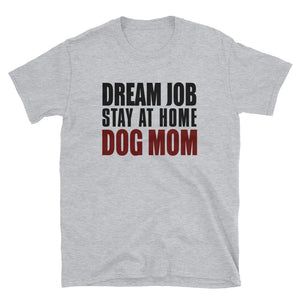 Dream Job Stay At Home Dog Mom Funny Women's T-Shirt