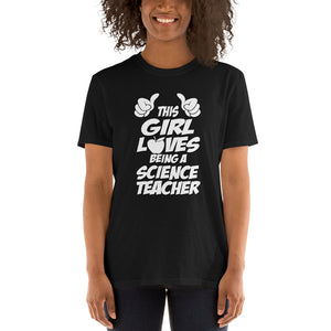 This Girl Loves Being a Science Teacher Witty Women's T-Shirt