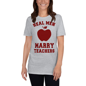 Real Men Marry Teachers Funny Unisex T-Shirt
