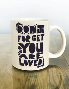 "Copy of ""Don't forget You are Loved2"" Mug"