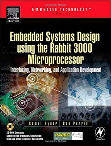 Embedded Systems Design using the Rabbit3000 Microprocessor - MATLOG - ÉLECTRONIQUE, CONNECTIVITÉ RADIO, CELLULAIRE, THERMIQUE ET INFORMATIQUE