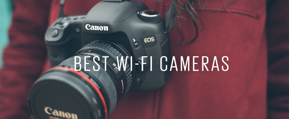 No More Ugly Blog | Best Wi-Fi Cameras recommended by What Digital Camera