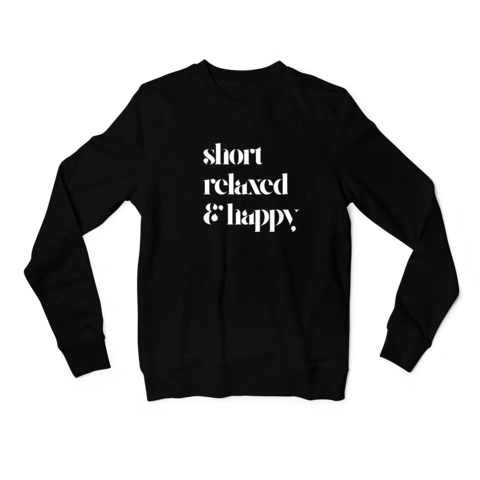 SHORT, RELAXED & HAPPY CREWNECK SWEATSHIRT - TheHaiRazor