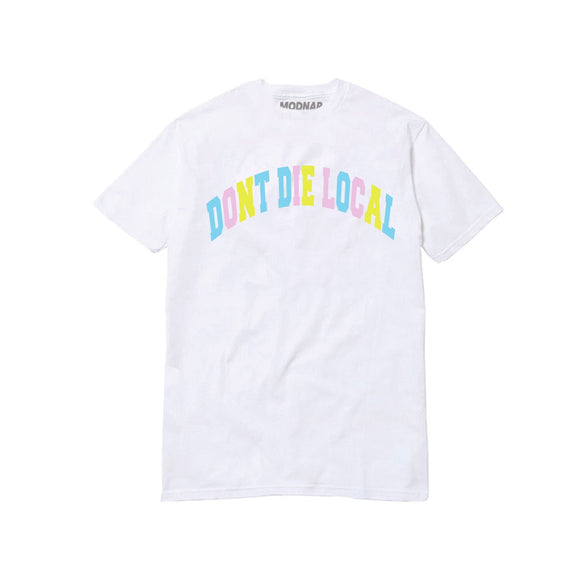 """Dont Die Local"" Tee- White"
