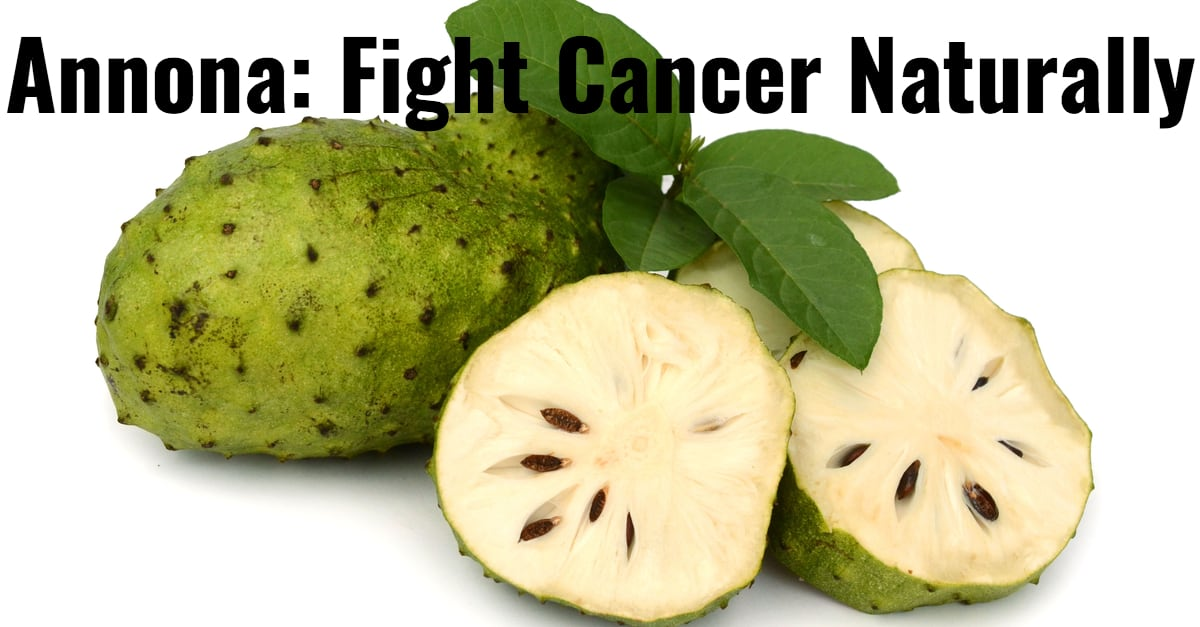 Annona: Fight Cancer Naturally