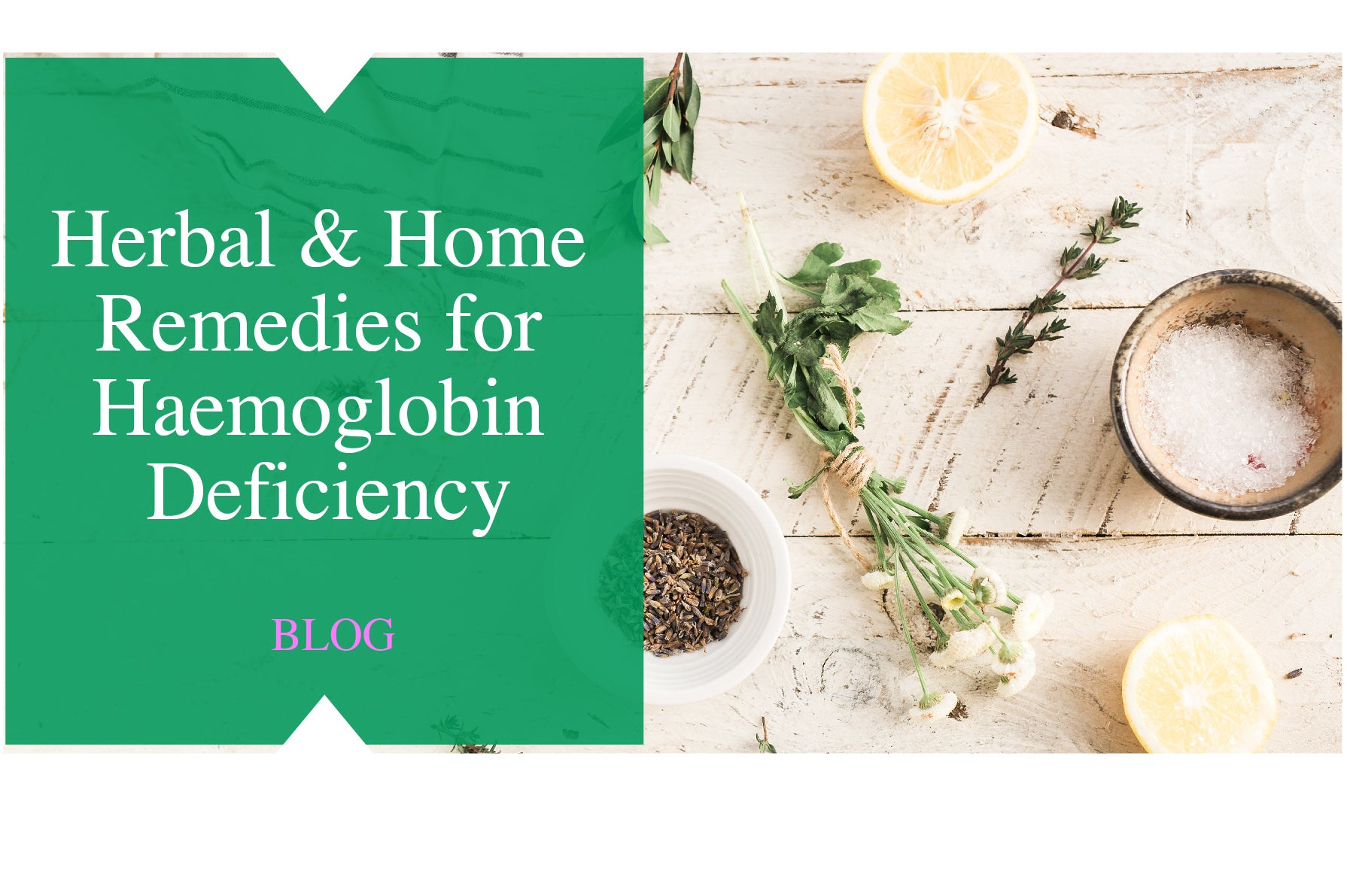 Herbal & Home Remedies for Haemoglobin Deficiency
