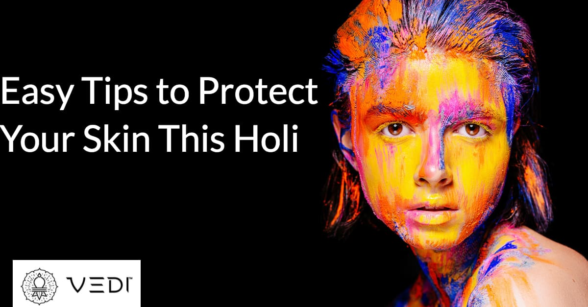 How to Protect Your Skin from Holi Colours - Holi 2019