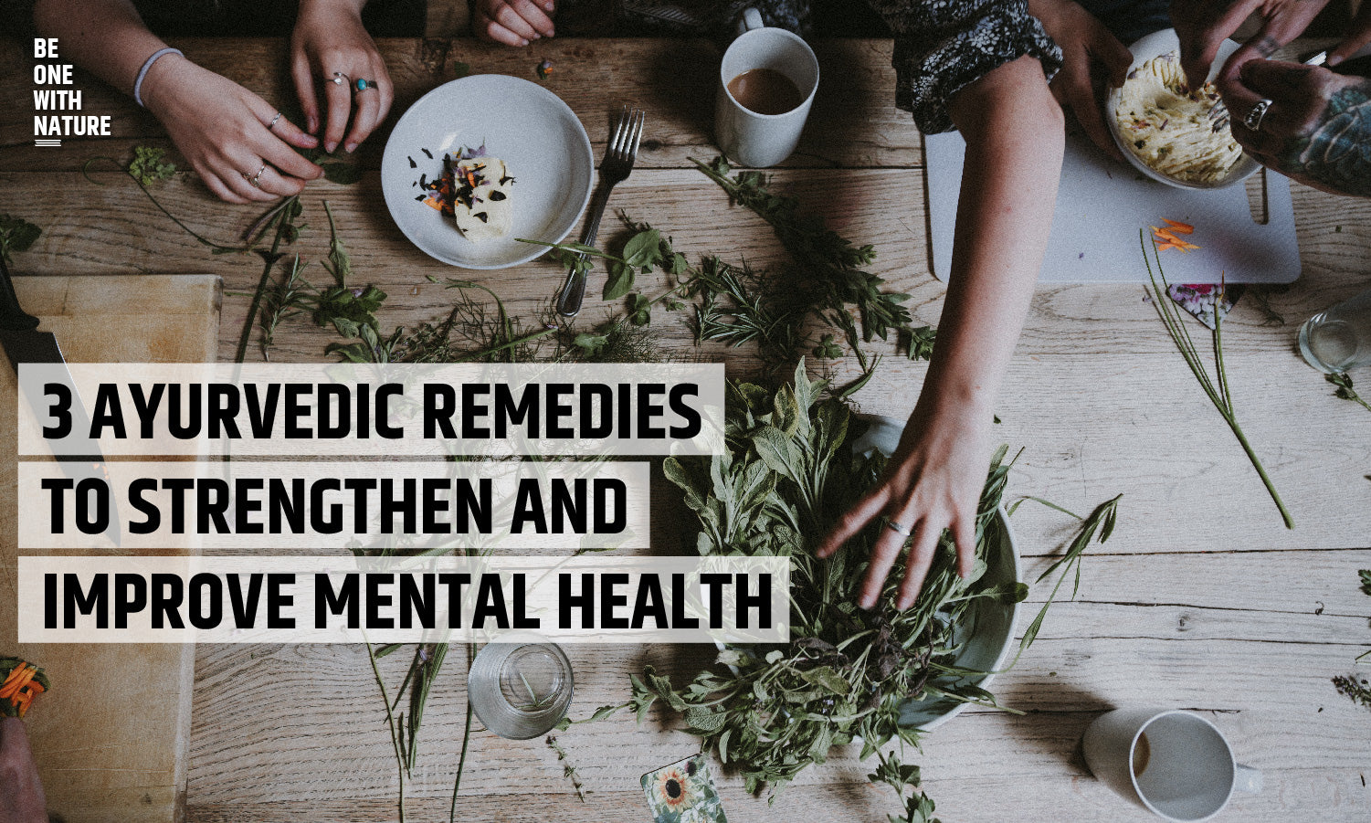 3 Ayurvedic remedies to strengthen and improve mental health