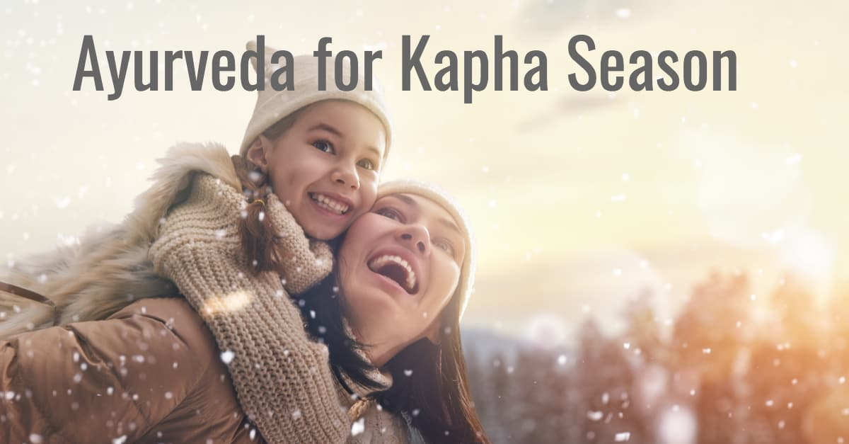 Healthy Ayurveda Tips for Kapha Season
