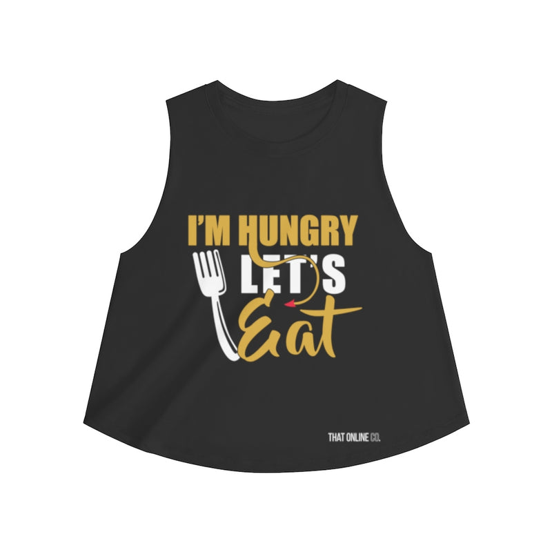 I'm Hungry Let's Eat | Crop top-That Online Company