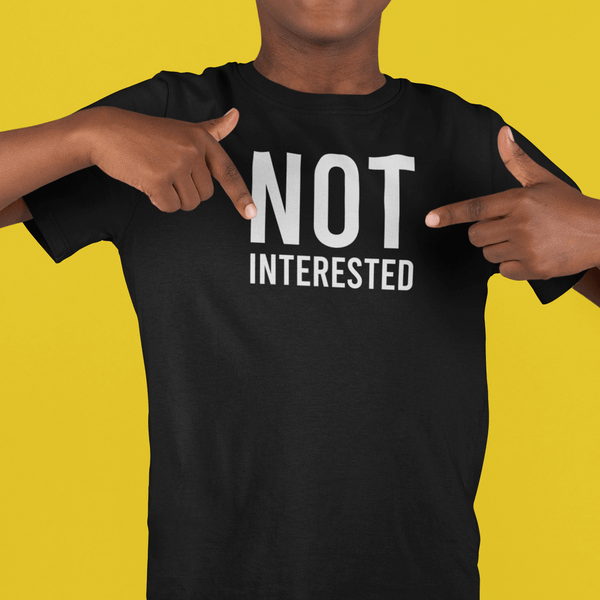 Not Interested | Unisex Jersey Tee-That Online Company