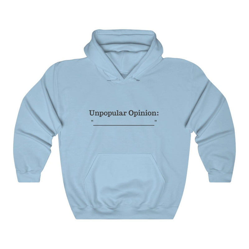 Unpopular Opinion | Unisex Hooded Sweatshirt-That Online Company