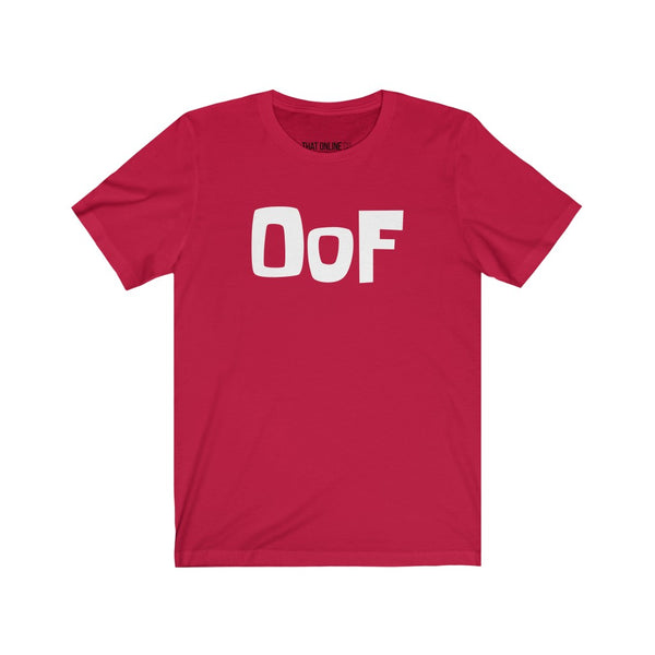 Oof | Unisex Jersey Tee-That Online Company