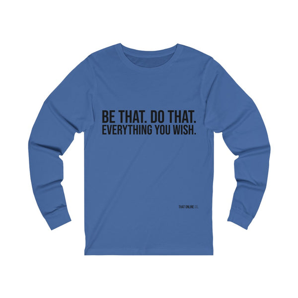 Be That | Unisex Long Sleeve Tee-That Online Company