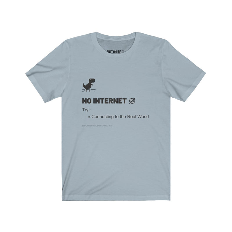 No Internet | Unisex Jersey Tee-That Online Company