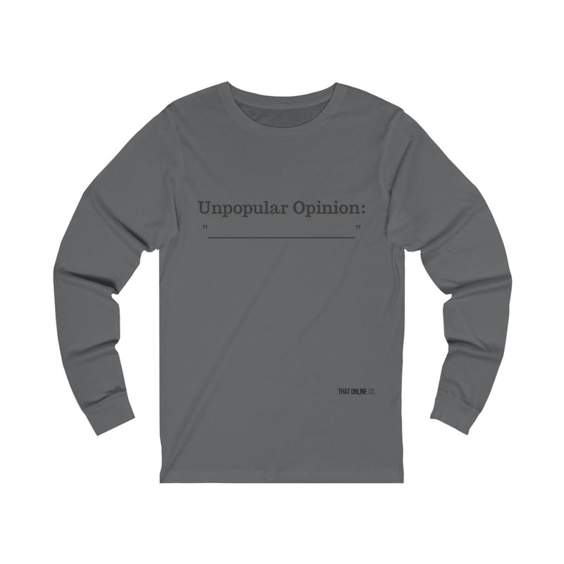 Unpopular Opinion | Unisex Long Sleeve Tee-That Online Company