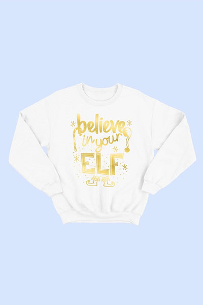 Believe In Your Elf Sweatshirt
