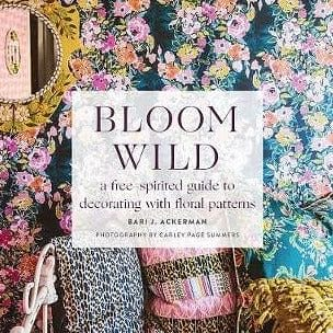 Bloom Wild: The Free-Spirited Guide To Decorating With Floral Patterns