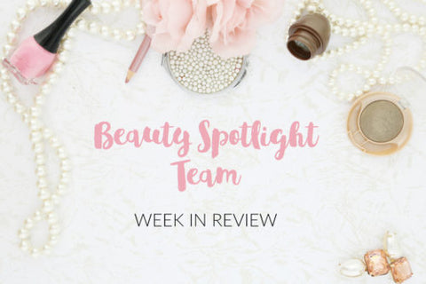 beauty spotlight week in review