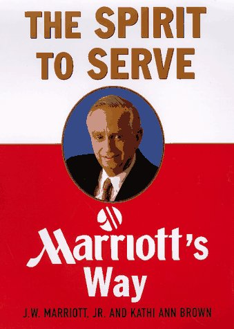 The Spirit to Serve: Marriott's Way