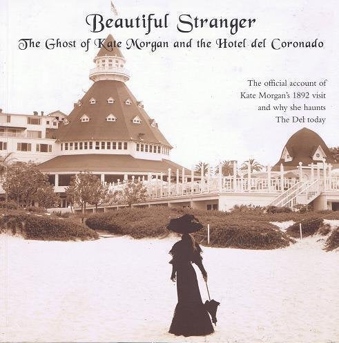 Beautiful Stranger: The Ghost Of Kate Morgan And The Hotel Del Coronado