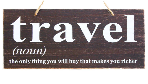 JennyGems Travel Sign, Wood Sign - Travel The Only Thing You Will Buy That Makes You Richer - Travel Decor Wall Art - Travel Themed Gift Sign