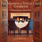 The Mansion on Turtle Creek Cookbook: Haute Cuisine, Texas Style
