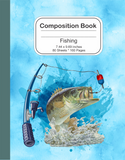 Composition Notebook: Fishing 7.44 x 9.69 - 160 Lined Pages / 80 Sheets