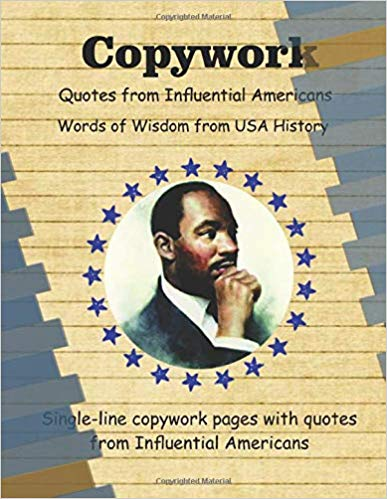 Copywork Quotes from Influential Americans Words of Wisdom from USA History