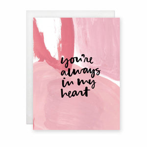 You're Always In My Heart Card