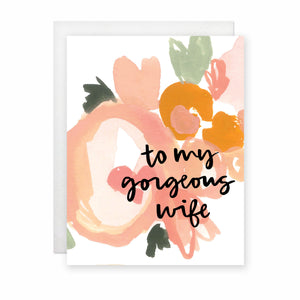 To My Gorgeous Wife Card