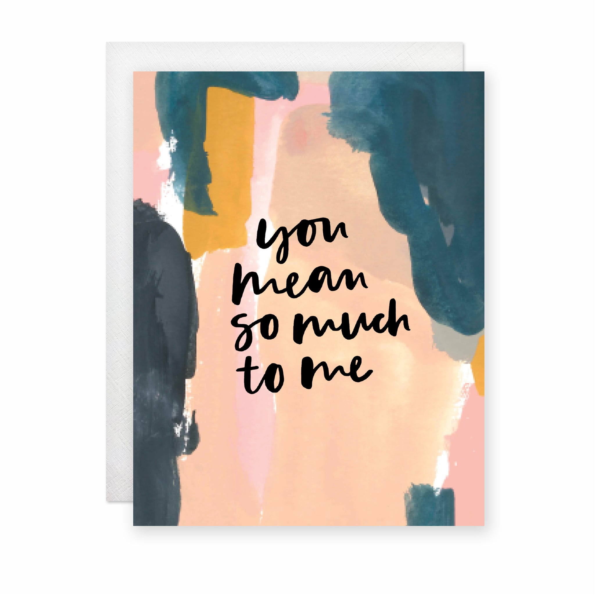You Mean So Much To Me Card