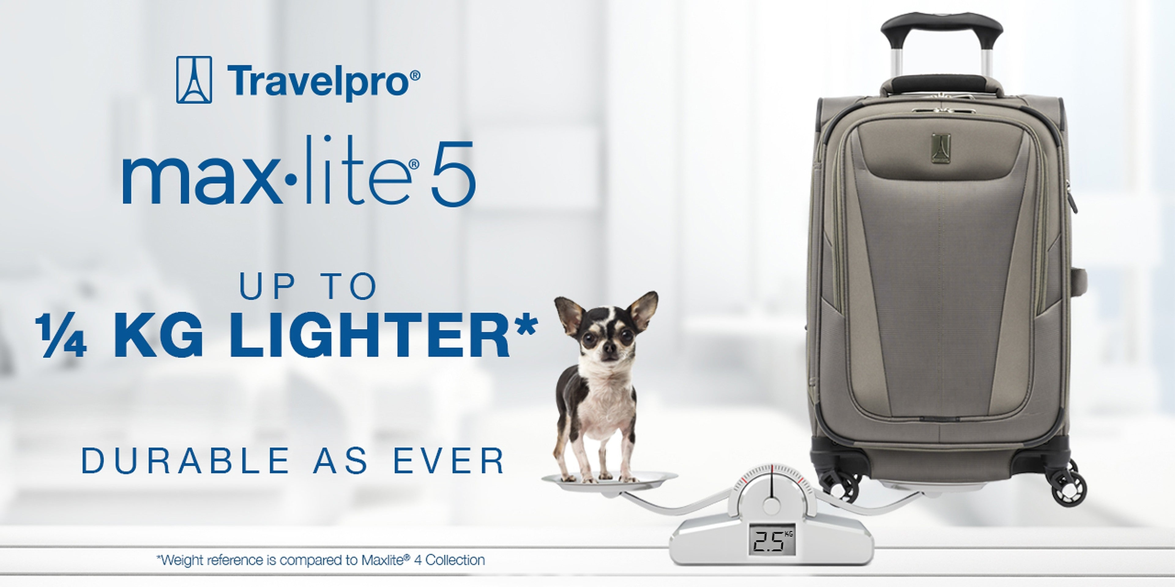 LUGGAGE THE WEIGHT OF YOUR CHIHUAHUA: TRAVELPRO MAXLITE® 5 COLLECTION